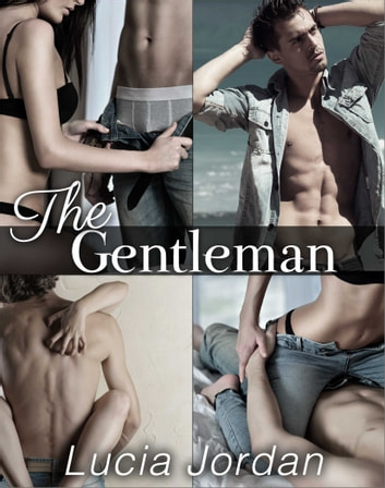 The Gentleman - Complete Series ebook by Lucia Jordan