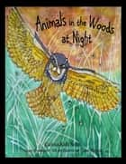 Animals in the Woods at Night ebook by Grace Brannigan