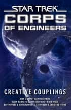 Star Trek: Corps of Engineers: Creative Couplings ebook by David Mack