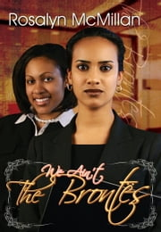 We Ain't the Brontes ebook by Rosalyn McMillan