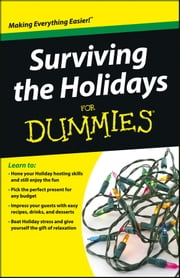 Surviving the Holidays For Dummies ebook by Consumer Dummies