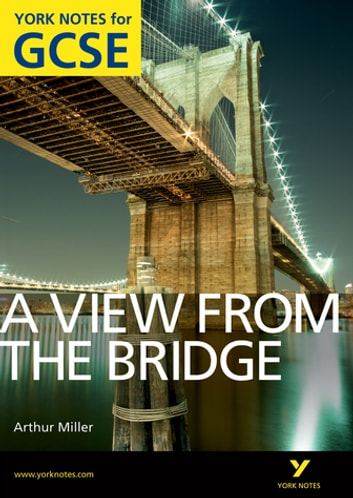 A View From The Bridge: York Notes for GCSE ebook by Shay Daly