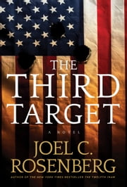 The Third Target - A J. B. Collins Novel ebook by Joel C. Rosenberg