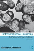 Professional School Counseling ebook by Dr. Rosemary Thompson