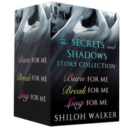 The Secrets and Shadows Story Collection - Burn for Me, Break for Me, and Long for Me ebook by Shiloh Walker