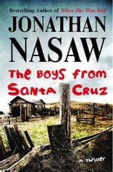 The Boys from Santa Cruz - A Thriller ebook by Jonathan Nasaw