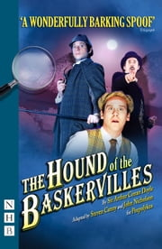 The Hound of the Baskervilles (NHB Modern Plays) ebook by Arthur Conan Doyle,Steven Canny,John Nicholson