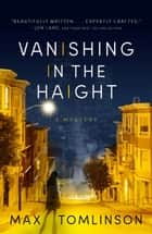 Vanishing in the Haight ebook by Max Tomlinson
