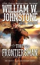 The Frontiersman ebook by William W. Johnstone,J.A. Johnstone