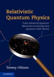 Relativistic Quantum Physics ebook by Ohlsson, Tommy