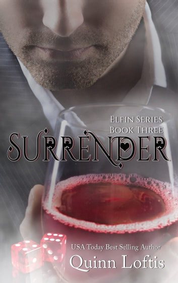 Surrender, Book 3 Elfin Series ebook by Quinn Loftis