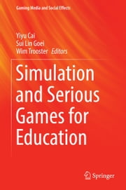 Simulation and Serious Games for Education eBook par  Yiyu Cai, Sui Lin Goei, Wim Trooster