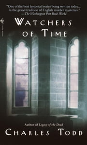 Watchers of Time - An Inspector Ian Rutledge Novel ebook by Charles Todd