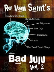 Bad Juju: Volume 2 ebook by Ro Van Saint