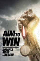 Aim to Win ebook by Bolanle Mary Ijagbemi