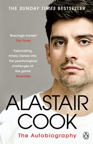 The Autobiography - The Sunday Times Bestseller ebook by Sir Alastair Cook