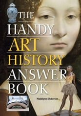 The Handy Art History Answer Book ebook by Dickerson, Madelynn