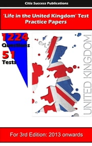 Life in the UK (UK Citizenship) Practice Tests - 1224 Questions over 51 Practice Papers ebook by Jack Summers