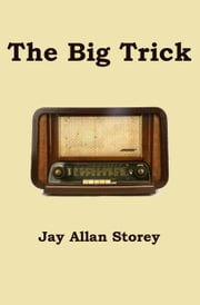 The Big Trick ebook by Jay Allan Storey