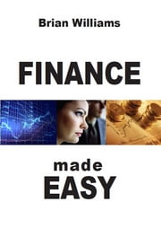 Finance Made Easy ebook by Brian Williams