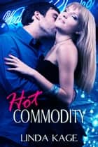 Hot Commodity ebook by Linda Kage