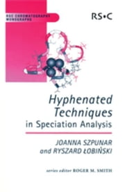 Hyphenated Techniques in Speciation Analysis ebook by Lobinski, Ryszard
