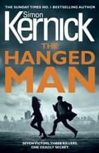 The Hanged Man ebook by Simon Kernick