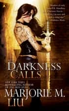 Darkness Calls ebook by Marjorie M. Liu