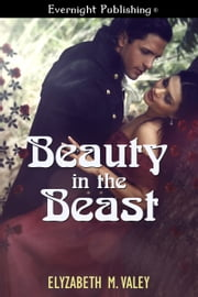 Beauty in the Beast ebook by Elyzabeth M. VaLey