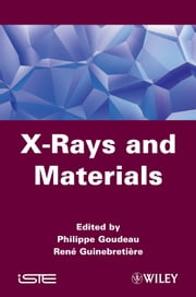 X-Rays and Materials ebook by Philippe Goudeau,Rene Guinebretiere