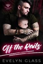 Off the Rails - Grim Angels MC, #3 ebook by Evelyn Glass