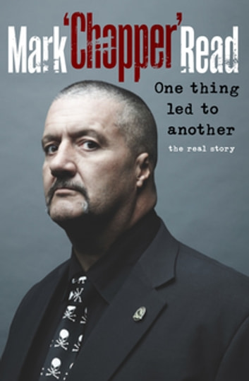 "One Thing Led to Another ebook by Mark Brandon ""Chopper"" Read"