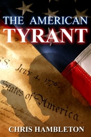 The American Tyrant ebook by Chris Hambleton