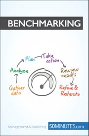Benchmarking - Analyze performance and adapt your procedures ebook by 50MINUTES.COM