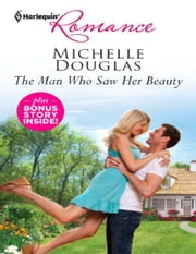 The Man Who Saw Her Beauty & The Loner's Guarded Heart: The Man Who Saw Her Beauty\The Loner's Guarded Heart ebook by Michelle Douglas