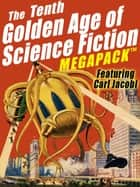 The Tenth Golden Age of Science Fiction MEGAPACK ®: Carl Jacobi 電子書 by Carl Jacobi, Clifford D. Simak