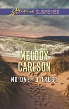 No One to Trust ebook by Melody Carlson