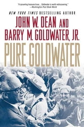 Pure Goldwater ebook by John W. Dean,Barry M. Goldwater