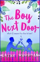 The Boy Next Door - A feel-good novel of romance and laughter ebook by Cathy Woodman