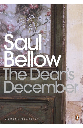 The Dean's December eBook by Saul Bellow