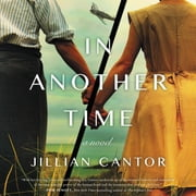 In Another Time - A Novel Áudiolivro by Jillian Cantor