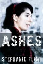Ashes ebook by Stephanie Flint