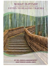 What is PTSD? 3 Steps to Healing Trauma ebook by Dr. Anna Baranowsky,Teresa Lauer