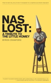NaS Lost: A Tribute to the Little Homey ebook by Byron Crawford