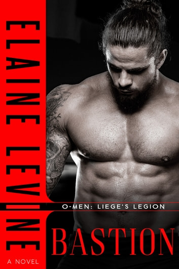 O-Men: Liege's Legion - Bastion ebook by Elaine Levine