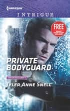 Private Bodyguard - An Anthology eBook by Tyler Anne Snell, Delores Fossen