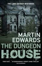 The Dungeon House ebook by Martin Edwards