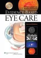 Evidence-Based Eye Care ebook by Peter J. Kertes, T. Mark Johnson