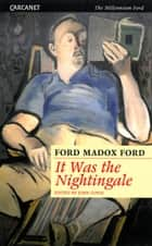 It Was the Nightingale ebook by Ford Madox Ford, John Coyle, PhD