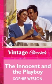 The Innocent And The Playboy (Mills & Boon Vintage Cherish) ebook by Sophie Weston